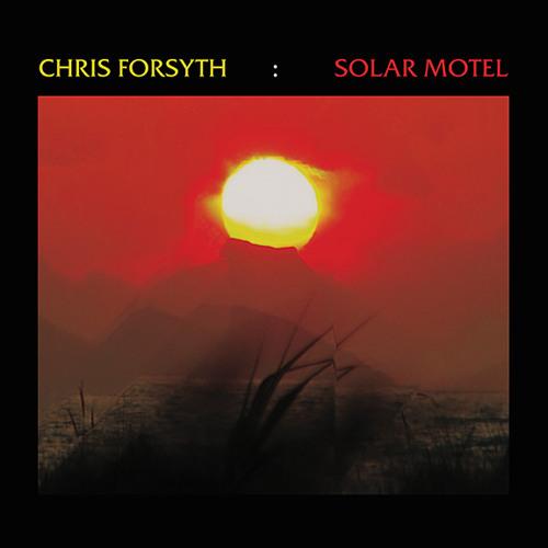 chris forsyth - solar motel (excerpts)