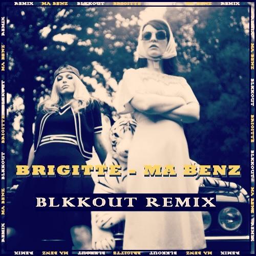 Brigitte - Ma Benz (BLKKOUT Remix)