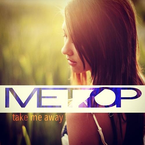 Patrick Reza - Take Me Away [metzop remix]