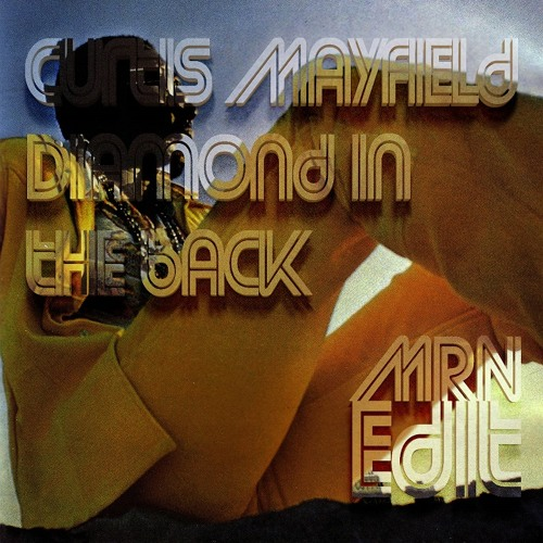 Curtis Mayfield - Diamond In The Back (MRNEdit)