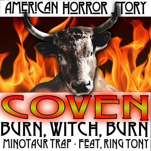 """Burn, Witch, Burn!"" (Minotaur Trap remix Feat. Ring Tony)"