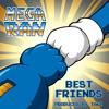 Best Friends (Mega Ran Solo Mission) Prod. Takz