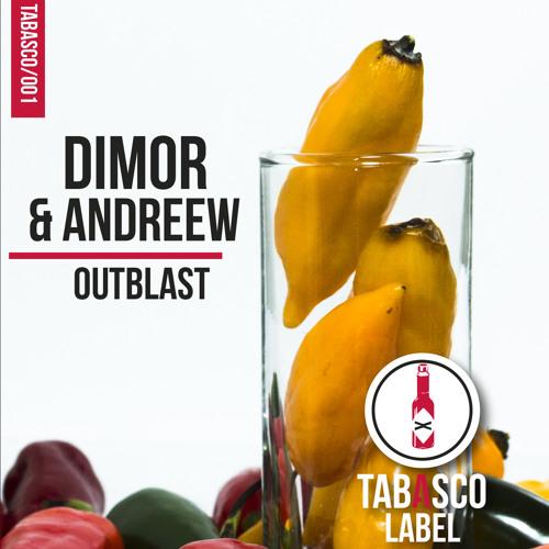 Dimor & AndReew - Outblast ( Original Mix ) - TABASCO / 001