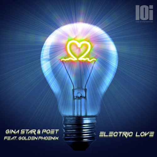 Electric Love by Gina Star & Poet ft. Golden Phoenix