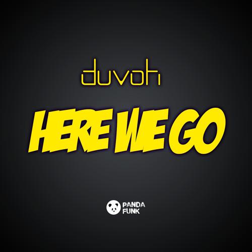 Duvoh - Here We Go (Original Mix)