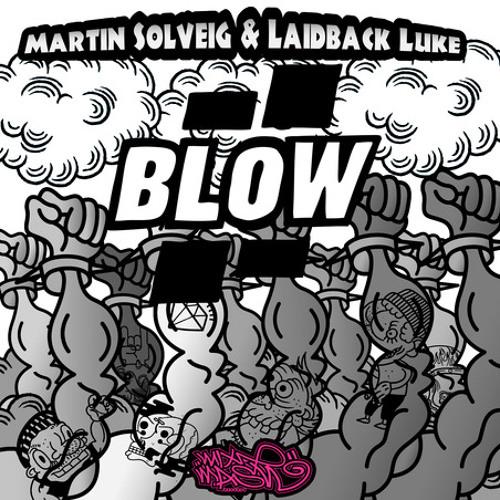 Martin Solveig & Laidback Luke - Blow VS Martin Solveig & The Cataracs - Hey Now (Jetman Mashup)