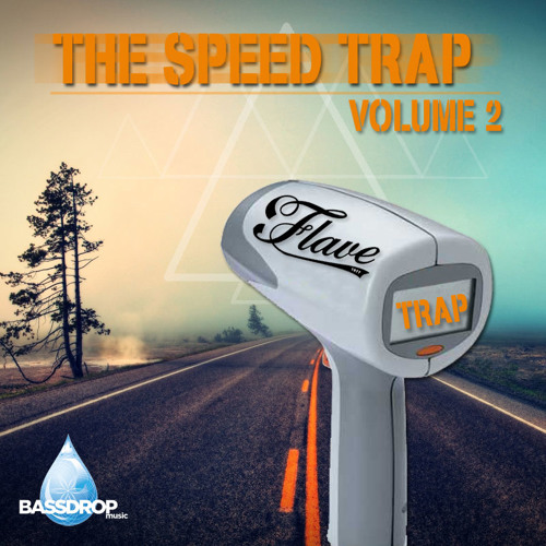 FLAVE - THE SPEED TRAP VOL. 2 *A Free Bassdrop Music Guest Mix!*