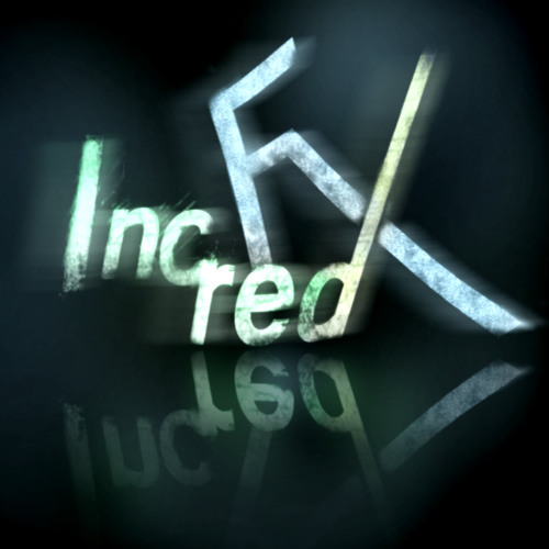 IncredFx - Unbridled Madness (Original Mix)