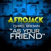 Afro jack feat Chris Brown As Your Friend Remix #/Afro House /