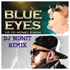 Blue Eyes-Yo Yo Honey Singh REMIX BY DJ NONIT...NZ
