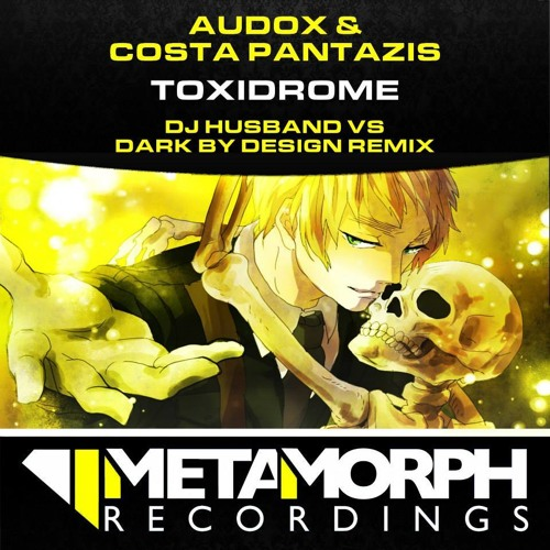 Audox & Costa Panatzis - Toxidrome (DJ Husband vs Dark By Design Remix)