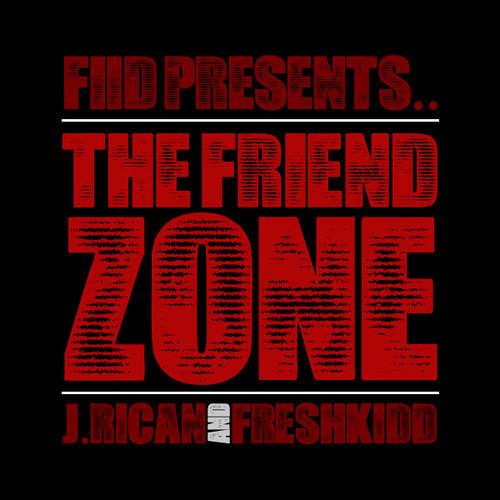 FIID (freshKiDD & J - Rican) - The Friend Zone