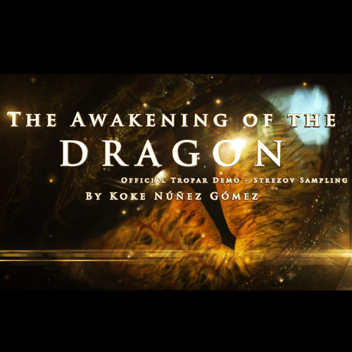 The Awakening Of The Dragon (Official Tropar Demo)