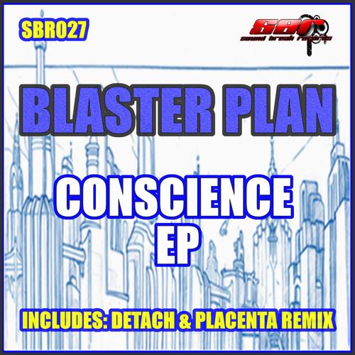 [SBR027] Blaster Plan - Conscience (Original Mix) OUT NOW!!!