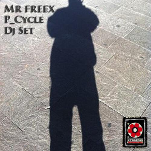Mr Freex - P_Cycle Dj Set