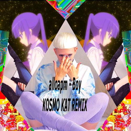Boy (KOSMO KAT REMIX) - alloapm