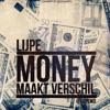 Lijpe Mocro - Money Maakt Verschil