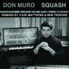 "Don Muro ""Squash"" REMIX by NEW TERRORS"