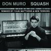 Don Muro - Squash (YUUKI MATTHEWS Remix)