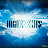 Higher Skies-Akilo Tha God