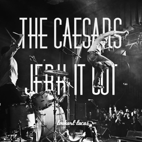 The caesars -Jerk it Out ( JACQUES 3000 )