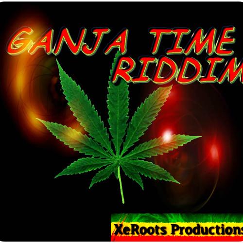 Ganja Time Riddim By XeRoots