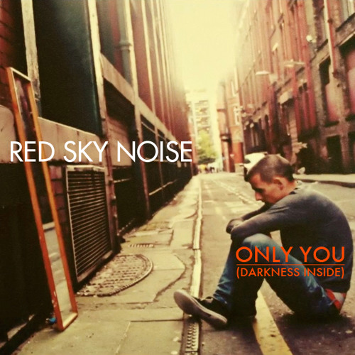 Red Sky Noise - 'Only You' (darkness inside) Star One remix