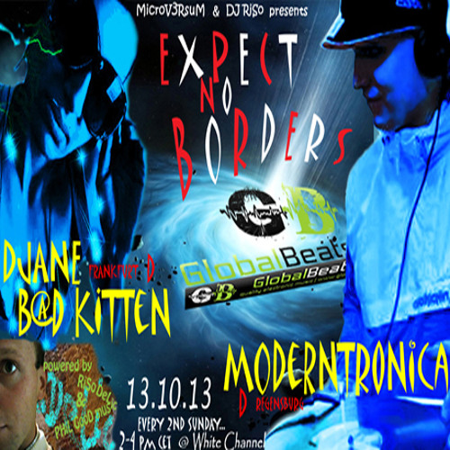 EXPECT NO BORDERS -oo5-@ GlobalBeats FM [White Channel] // DJANE B@D KITTEN Guestmix // 13.10.2013