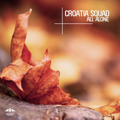 Croatia Squad - All Alone (Original Mix)