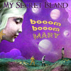 MY SECRET ISLAND - BOoOM BOoOM MARY  // party anthem - love song