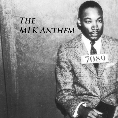 The MLK Anthem