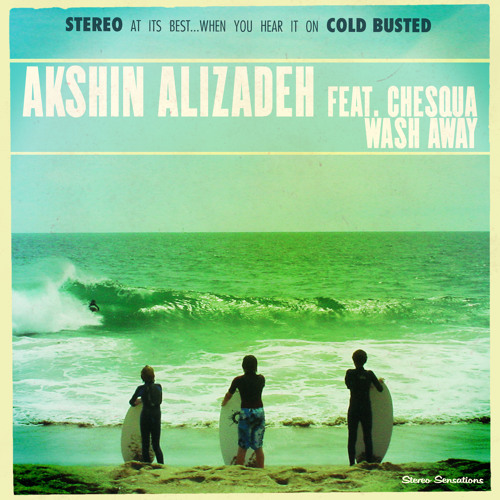 Akshin Alizadeh - Wash Away (Cold Busted)