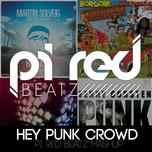 Hey PUNK Crowd! (Pi Red BeatZ MashUp) *Free Download*