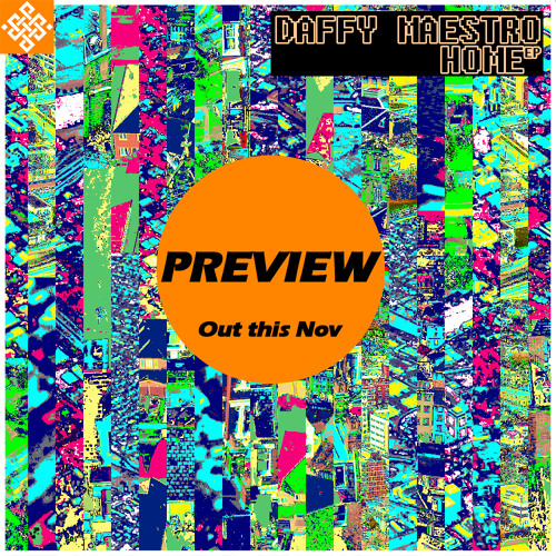 Home EP Preview - Out now http://daffymaestro.bandcamp.com/album/home-ep