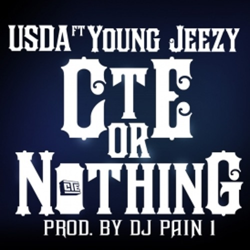 USDA/Young Jeezy - CTE Or Nothin (Prod by DJ Pain 1)