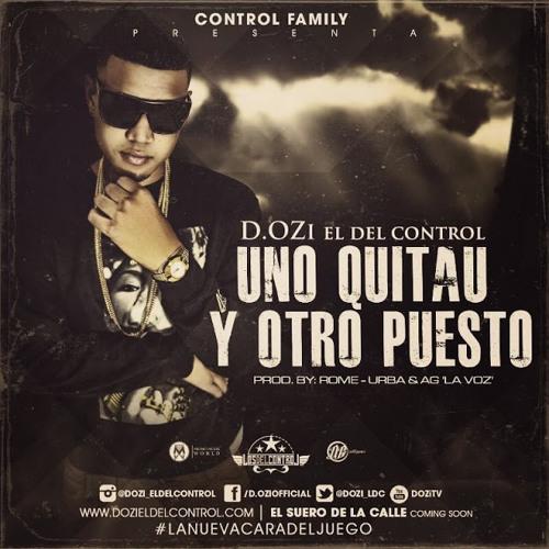 D.ozi - Uno Quitau Y Otro Puesto
