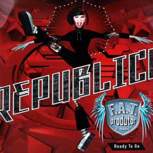 Dj F.A.T. - Ready To Go (Republica To Remix)