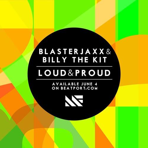 Loud & Proud - Blasterjaxx & Billy The Kit