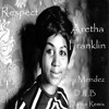 Respect - Aretha Franklin - Ray Mendez DJLB Remix