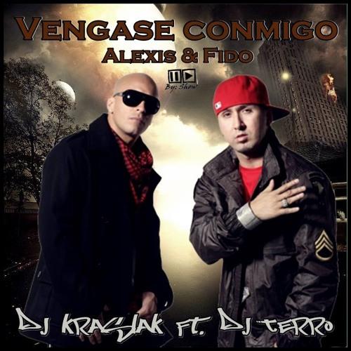 Vengase ConMigo - Alexis Y Fido - (Prod.By DjKraslakMx Ft. DjTerro) (WWW.ELGENERO.COM)