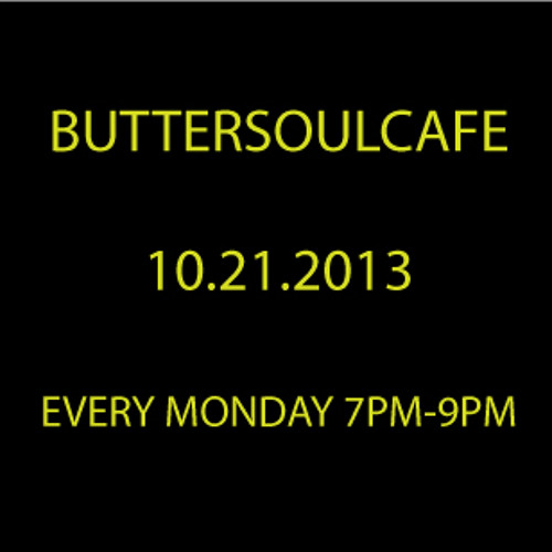 Buttersoulcafe Every Monday 7PM-9PM (10 21 2013)