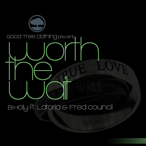 Worth The Wait ft. Latoria & Fred Council