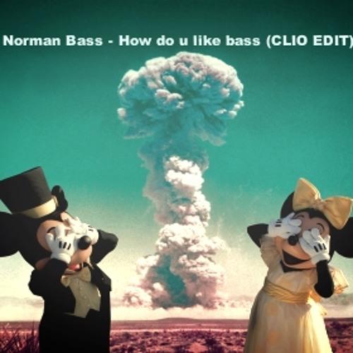 Norman Bass - How U Like Bass (CLIO EDIT)