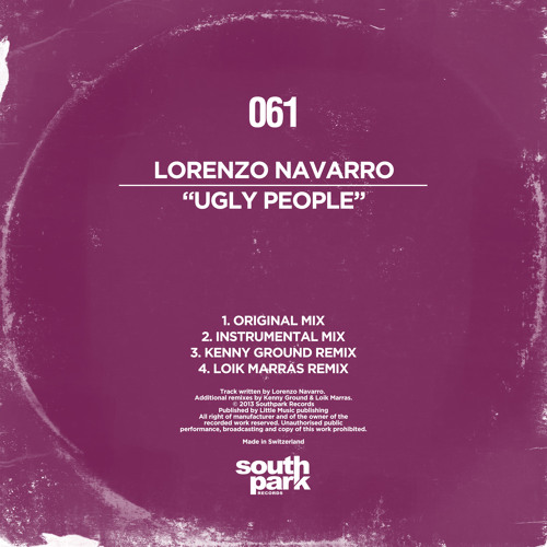 Lorenzo Navarro - Ugly People (Kenny Ground Remix) [Southpark Records]