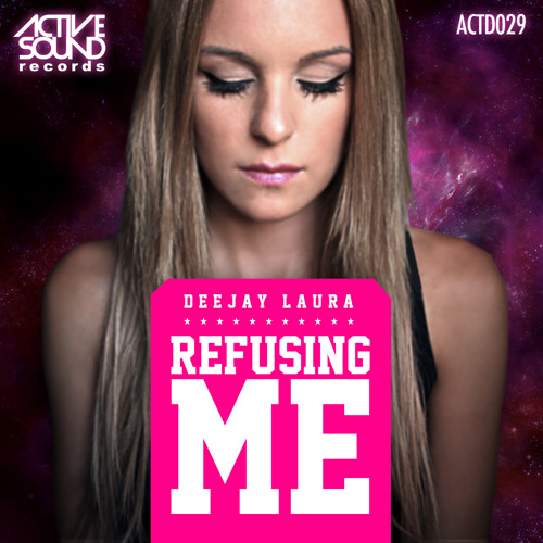DEEJAY LAURA - REFUSING ME #ACTD029# [PREVIEW] ::NOW AVAILABLE!!::