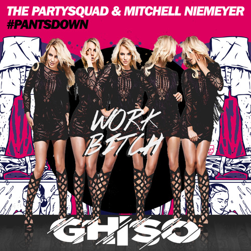 Britney Spears vs The Partysquad & Mitchell Niemeyer - #Pantsdown B**ch (Ghiso Mashup)