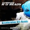 Clubbasse - R U Ready (Acceleration DJs Remix) **OUT NOW ON ACCELERATION DIGITAL**