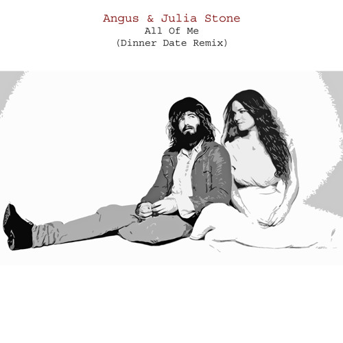 Angus & Julia Stone - All Of Me (Dinner Date Remix)