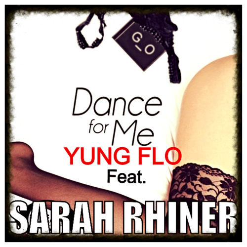 Dance For Me(Yung Flo feat. Sarah Rhiner)