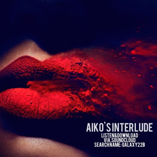 Aiko's Interlude By. Galaxy